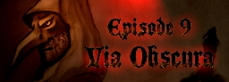 Episode Nine of The Witch Hunter Chronicles