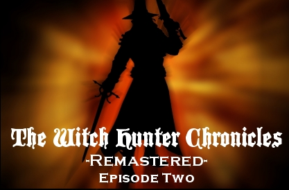 The Witch Hunter Chronicles Remastered Episode Two