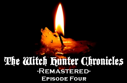 The Witch Hunter Chronicles Remastered Episode 4