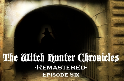 The Witch Hunter Chronicles Remastered Edition Episode 6