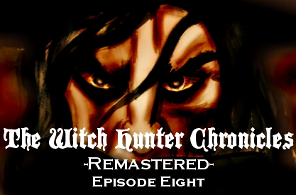 The Witch Hunter Chronicles Remastered Edition Episode 8