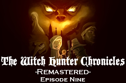 The Witch Hunter Chronicles Remastered Episode Nine